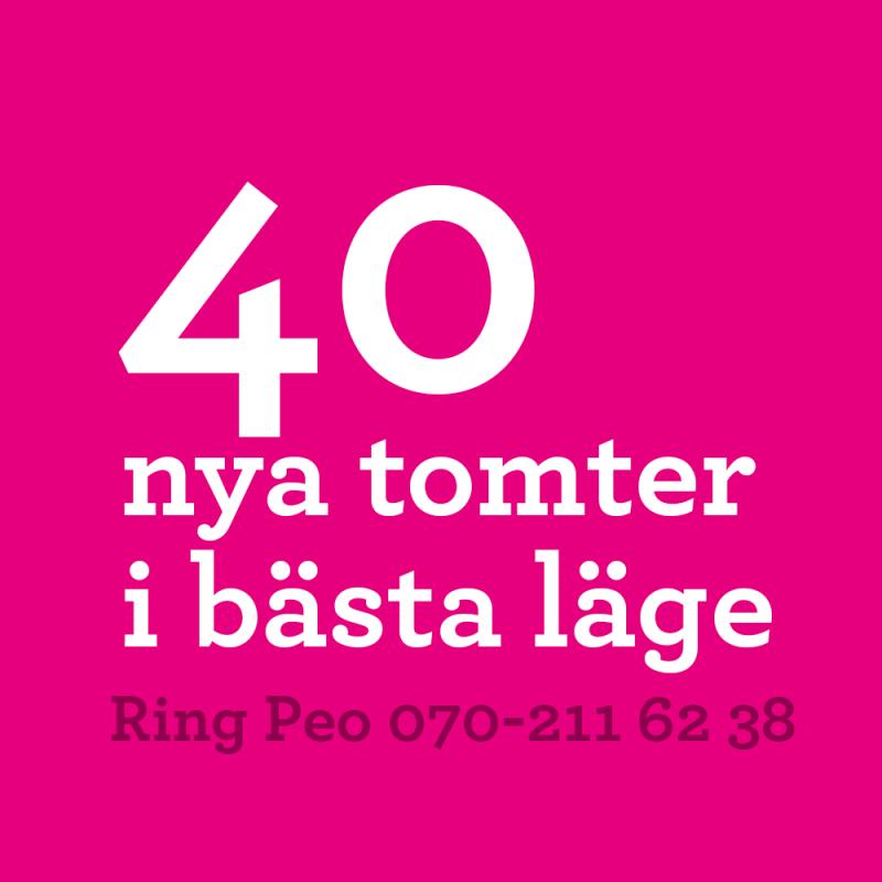 40 Tomter i bästa läge i Storhogna